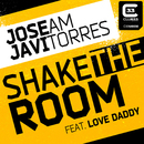 Shake the Room (feat. Love Daddy)/Jose AM & Javi Torres