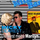 Du warst meine Marilyn/Micky Dearest