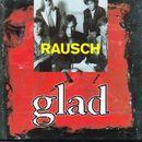 Glad/Rausch