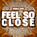 Feel So Close/Video Edit
