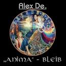ANIMA - Bleib/Alex De.