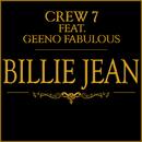 Billie Jean (feat. Geeno Fabulous)/Crew 7