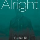 Alright/Michael Jin