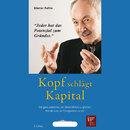 Kopf schlägt Kapital - Die ganz andere Art, ein Unternehmen zu gründen. Von der Lust, ein Entrepreneur zu sein/Prof. Dr. Günter Faltin