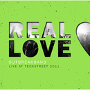 Real Love (Live at Teenstreet 2011)/Outbreakband