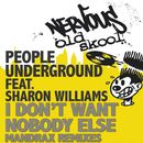 I Don't Want Nobody Else feat. Sharon Williams - Mandrax Boombastic Remixes/People Underground