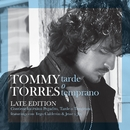 Tarde O Temprano (Late Edition)/Tommy Torres