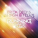 Running 2012/Erick Decks vs. DJ Sign & Felice