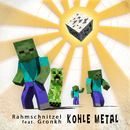 Kohle Metal (feat. Gronkh)/Rahmschnitzel