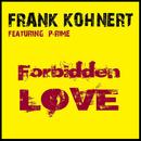 Forbidden Love (feat. P-rime)/Frank Kohnert