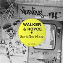 She's Got House/Walker & Royce