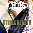 Stereo Hearts [My Hearts Are Stereo]/High Class Boys