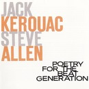Poetry for the Beat Generation (with Steve Allen)/Jack Kerouac