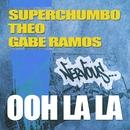 Ooh La La/Superchumbo, Theo, Gabe Ramos
