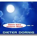 Gleich links hinterm Mond/Dieter Dornig
