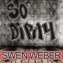 So Dirty/Swen Weber