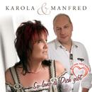 So lang es Dich gibt/Karola & Manfred