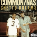 Ghetto Dreams (feat. Nas)/Common