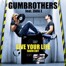 Live Your Life (feat. Zara E)/Gumbrothers
