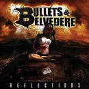 Reflections/Bullets & Belvedere