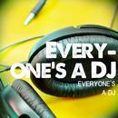 Everyone's A DJ/Everyone's A DJ