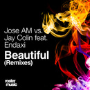 Beautiful (Remixes)/Jose AM, Jay Colin, Endaxi