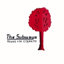 Young For Eternity/The Subways