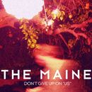 """Don't Give Up On """"Us""""/The Maine"""