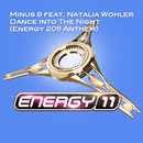 Dance Into The Night [Energy 2011 Anthem] (feat. Natalia Wohler)/Minus 8