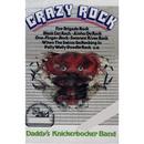 Crazy Rock/Daddy's Knickerbocker Band
