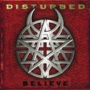 Believe (PA Version)/Disturbed