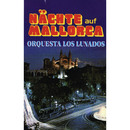 Nächte auf Mallorca/Orquesta Los Lunados