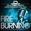 Fire Burning/DJ Decron meets Marc Pölten