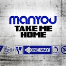 Take Me Home/Manyou
