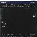 Magnus Lindberg : Action - Situation - Signification, Kraft/Toimii Ensemble and Swedish Radio Symphony Orchestra