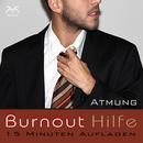 Burnout Hilfe: 15 Minuten Aufladen - Schwerpunkt Atmung - Autogenes Training/Abrolat, Diesmann