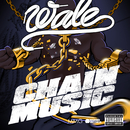 Chain Music/Wale