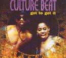 Got to Get It/Culture Beat