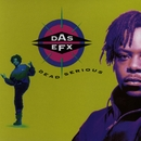Dead Serious/Das EFX