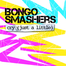 Cry [Just a Little]/Bongo Smashers