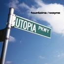 Utopia Parkway/ファウンテインズ・オブ・ウェイン