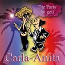 Die Party ist geil/Carla-Anita