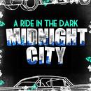 Midnight City/A Ride In The Dark