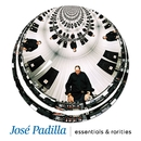 Essentials & rarities/Jose Padilla