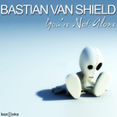 You're Not Alone/Bastian Van Shield