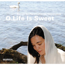 O Life is Sweet/Marisa