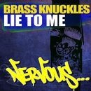 Lie To You/Brass Knuckles