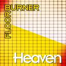 Heaven/Floorburner