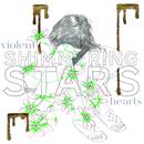 Violent Hearts/Shimmering Stars