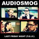 Last Friday Night T.G.I.F./Audiosmog